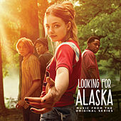 Looking for Alaska (Music from the Original Series) van Various Artists