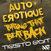 Bring That Beat Back (Tiësto Edit) de Autoerotique