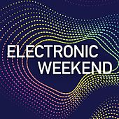 Electronic Weekend de Various Artists