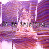 69 Be Spiritual by Massage Tribe