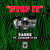 STOP IT (feat. Capolow & P-Lo) by Daghe