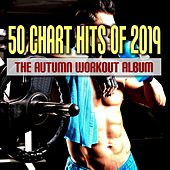50 Chart Hits of 2019: The Autumn Workout Album by Various Artists