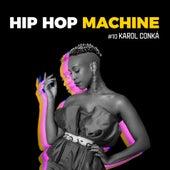 Hip Hop Machine #10 by Leo Gandelman Karol Conká