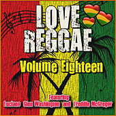 Love Reggae: Volume Eighteen by Glen Washington Freddie McGregor