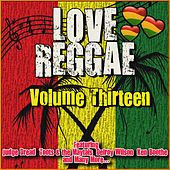 Love Reggae: Volume Thirteen de Various Artists
