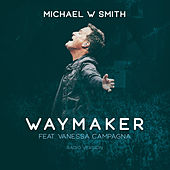 Waymaker (Radio Version) by Michael W. Smith