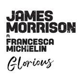 Glorious (feat. Francesca Michielin) di James Morrison