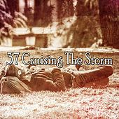 37 Cruising the Storm by Rain Sounds and White Noise