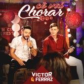 Cê Vai Chorar von Victor e Ferraz