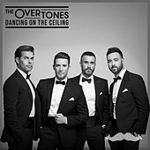 Dancing On The Ceiling by The Overtones