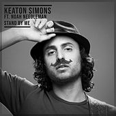 Stand By Me by Keaton Simons