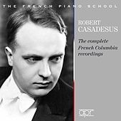 The Complete French Columbia Recordings (1928-1939) de Robert Casadesus