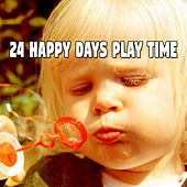 24 Happy Days Play Time by Canciones Infantiles