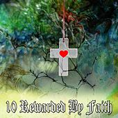 10 Rewarded by Faith de Musica Cristiana