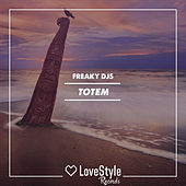 Totem by Freaky DJ's