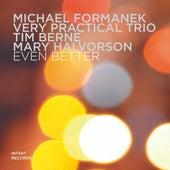 Even Better by Michael Formanek