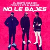 No Le Bajes di El Coyote The Show, Farruko & Tito