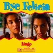 Bye Felicia de Lingo