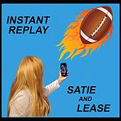 Instant Replay by Satie and Lease