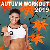 Autumn Workout 2019 (The Best Epic Motivation Gym Music for Your Fitness, Aerobics, Cardio, Hiit High Intensity Interval Training, Abs, Barré, Training, Exercise and Running) by Various Artists