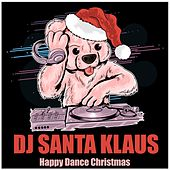 Happy Dance Christmas di Dj Santa Klaus