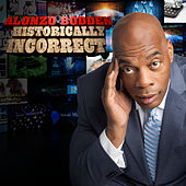 Historically Incorrect by Alonzo Bodden