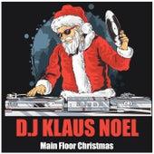 Main Floor Christmas von D.j Klaus Noel