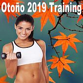 Otoño 2019 Training (la Mejor Música de Gimnasio de Motivación Épica para Tu Fitness, Aerobics, Cardio, Hiit High Intensity Interval Training, Abs, Barré, Training, Exercise y Running) by Various Artists