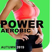 Power Aerobic Autumn 2019 (The Best Epic Motivation Gym Music for Your Fitness, Aerobics, Cardio, Hiit High Intensity Interval Training, Abs, Barré, Training, Exercise and Running) de Various Artists