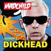 Dickhead by Madchild