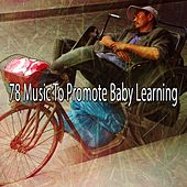 78 Music to Promote Baby Learning von Relajacion Del Mar