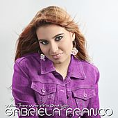 When There Was Me and You de Gabriela Franco
