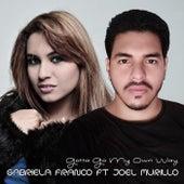 Gotta Go My Own Way (feat. Joel Murillo) de Gabriela Franco
