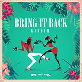 Bring It Back Riddim by Various Artists