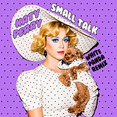 Small Talk (White Panda Remix) de Katy Perry