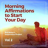 Morning Affirmations to Start Your Day, Vol 2 von Bob Baker's Inspiration Project
