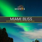 Miami Bliss - Water Sounds for Meditation and Yoga di Various Artists