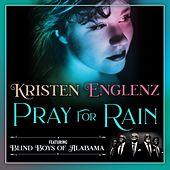 Pray for Rain (feat. The Blind Boys of Alabama) von Kristen Englenz