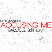 Accusing Me (Remix) de Lyfe Jennings