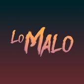 Lo malo (Versión de Chikili Tubbie) by Chikili Tubbie