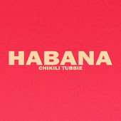 Habana (feat. DJ ARAMISO) de Chikili Tubbie