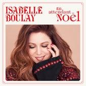 En attendant Noël by Isabelle Boulay
