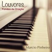 Louvores Com Fundos de Oração de Marcio Pinheiro