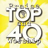 Top 40 Praise And Worship Vol. 3 by Various Artists