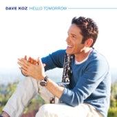 Hello Tomorrow by Dave Koz