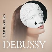 Tearjerkers: Debussy de Various Artists