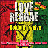 Love Reggae: Volume Twelve de Various Artists