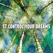 57 Control Your Dreams by Relajación