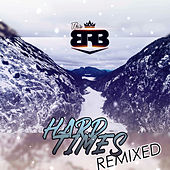Hard Times Remixed by TheBRB