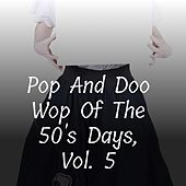 Pop and Doo Wop of the 50's Days, Vol. 5 von Bob Eberly, Jane Froman, Alma Cogan, Eddie Calvert, Ruby Murray, Kay Starr, Dotty O'Brien, Max Bygraves, The Cheers, Ray Anthony, Slim Whitman, Tony Brent, Benny Strong, Jimmie